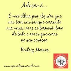 Adoção é....Emoticon heart Frase #15 - Beatriz Moraes Campanha Dia das Mães: Adoção é… – blog Gravidez Invisível http://gravidezinvisivel.com/campanha-dia-das-maes-adocao/ #adoçãoé #adocaoe #adoção #adocao #gravidezinvisivel