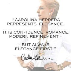 Quote of the day - always inspiring Carolina Herrera