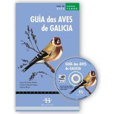 Guía das aves de Galicia / Xosé M. Penas Patiño, Carlos Pedreira López ; Calros (sic) Silvar (ilustracións)