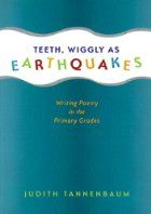 Teeth, Wiggly as Earthquakes: Writing Poetry…