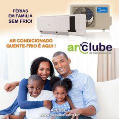 Chega de frio! Um momento com a família pede um clima agradável! >> www.arclube.com.br Fale conosco! São Paulo Capital: 11 3934.4411 Demais Localidades: 0800.000.8000 *Horário de atendimento: Segunda à sexta das 09:00 às 18:00 hrs.