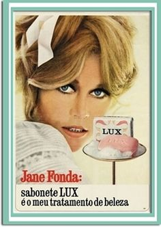 Jane Fonda - print ad for Lux soap Love Vintage, Vintage Beauty, Vintage Ads, Vintage Photos, Jane Fonda, Vintage Advertising Posters, Old Advertisements, Vintage Posters, Nostalgia
