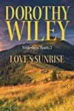 Free Kindle Book -   LOVE'S SUNRISE: An American Historical Romance (Wilderness Hearts Historical Romances Book 2) Check more at http://www.free-kindle-books-4u.com/romancefree-loves-sunrise-an-american-historical-romance-wilderness-hearts-historical-romances-book-2/