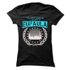 Born In Eufaula - Cool T-Shirt !!! #city #tshirts #Eufaula #gift #ideas #Popular #Everything #Videos #Shop #Animals #pets #Architecture #Art #Cars #motorcycles #Celebrities #DIY #crafts #Design #Education #Entertainment #Food #drink #Gardening #Geek #Hair #beauty #Health #fitness #History #Holidays #events #Home decor #Humor #Illustrations #posters #Kids #parenting #Men #Outdoors #Photography #Products #Quotes #Science #nature #Sports #Tattoos #Technology #Travel #Weddings #Women