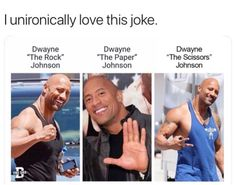 """""""The Rock"""" """"The Paper"""" """"The Scissors"""" Johnson Johnson Johnson - iFunny :) Johnson And Johnson, Dwayne Johnson, Haha Funny, Funny Memes, Funny Stuff, Memes Humor, Stupid Funny, Rainbow Six Siege Memes, Celebrities Before And After"""