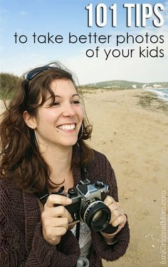 Photography Tips | Terrific resource of 101 tips for taking better photos of your kids - no matter what kind of camera or photography skill you have.