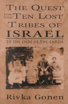 To the Ends of the Earth: The Quest for the Ten Lost Tribes of Israel