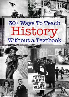 Ways to Teach History Without a Textbook.  Lots of ideas here that can be used in higher level elementary school classrooms.
