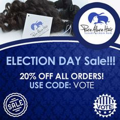Election Day Sale still going on!! 100% Virgin Hair!!  Best Quality & Prices!!  We offer Brazilian, Malaysian, Indian, Mongolian, Peruvian, Tape In Extensions, Afro Kinky Curly, Afro Kinky Straight, Jet Black, & Russian Blonde Hair.