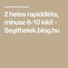 2 hetes rapiddiéta, mínusz 8-10 kiló! - Segithetek.blog.hu