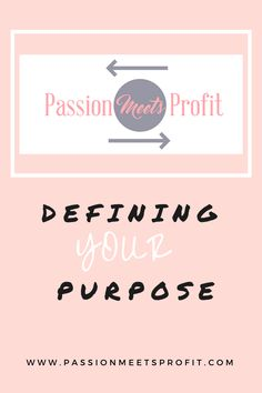 How tow to define your purpose in business!