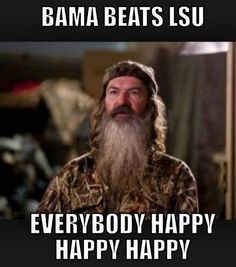 ALABAMA FOOTBALL VS LSU 2013  HAPPY ,HAPPY, HAPPY ROLL TIDE BABY!!!!