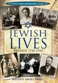 Jewish Lives: Britain 1750-1950 (How Our Ancestors Lived) by Melody Amsel-Arieli