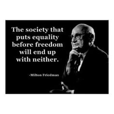 Love Milton Friedman!