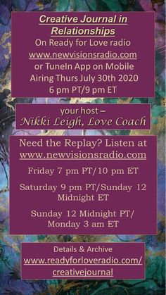New Show Airing Thurs July 30th at 9 pm ET/6 pm PT on www.newvisionsradio.com with my guest Esty Rappaport. Creative Journaling for Relationships. Check this out in detail at www.readyforloveradio.com/creativejournal - she has a very interesting and unusual system