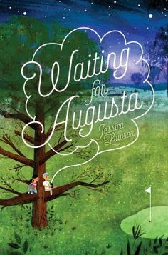 Waiting for Augusta by Jessica Lawson grades 4-8