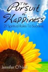 The Pursuit Of Happiness: 21 Spiritual Rules To Success by Jennifer O'Neill ebook deal