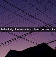 Pinoy Quotes, Tagalog Love Quotes, Aesthetic Qoutes, Aesthetic Words, Ugly Quotes, Filipino Funny, Pick Up Lines Cheesy, Hugot, Savage Quotes