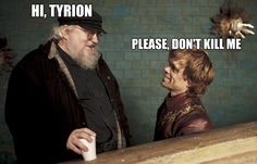 Author JRR Martin has a habit of killing off beloved characters. So far Tyrion Lannister (Peter Dinklage) is safe.