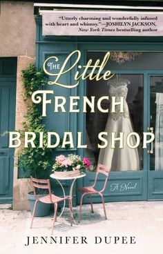The Little French Bridal Shop | Jennifer Dupee | 9781250271525 | NetGalley Book Club Books, Book Lists, New Books, Books To Read, Reading Lists, Reading Nook, First Novel, Finding Love, Losing Her