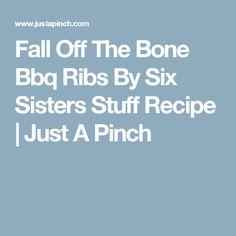 Fall Off The Bone Bbq Ribs  By Six Sisters Stuff Recipe | Just A Pinch
