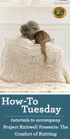 In this How-To Tuesday, we've compiled tutorials tailored to beginner knitters. With these skills, anyone can start on one (or more!) of the seven new patterns found in The Comfort of Knitting.