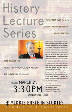"""On March 25th Dr. Fred Donner will be at UT to discuss """"The Debate Over Islam's Origins and an Enigmatic Papyrus"""""""
