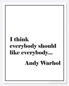 Everybody should like everybody poster - andy warhol