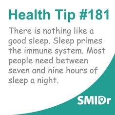 There is nothing like a good sleep. Sleep primes the immune system. Most people need between 7 & 9 hours of sleep a night. #HealthTips