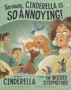 Seriously, Cinderella Is SO Annoying!: The Story of Cinderella as Told by the Wicked Stepmother by Trisha Speed Shaskan - Picture Book, Humor, Pre Teaching Language Arts, Teaching Writing, Teaching Ideas, Essay Writing, Writing Tips, Drama Teaching, Teaching Theatre, Teaching Character, Teaching English