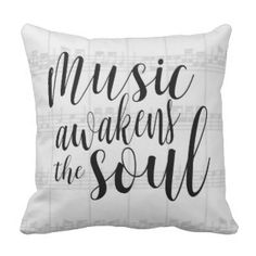 Music Awakens the Soul Custom Color Quote Throw Pillow