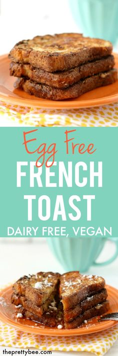 Make perfect egg free French toast every time with this easy recipe! #eggfree #dairyfree #vegan
