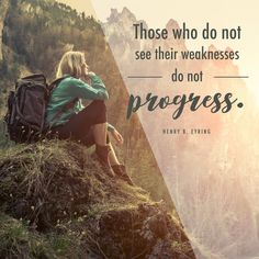 "Henry B. Eyring: ""Those who do not see their weaknesses do not progress."" #LDS #LDSconf #quotes"
