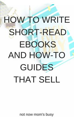 to Write Short-Read eBooks and How-To Guides That Sell Learn how to make money writing ebooks and how-to guides that sell.Learn how to make money writing ebooks and how-to guides that sell. Creative Writing Jobs, Freelance Writing Jobs, Make Money Writing, How To Make Money, Academic Writing, Start Writing, Writing Help, Writing Skills, Book Writing Tips