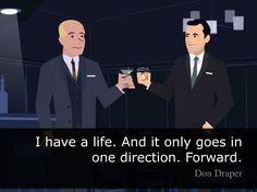 I Have A Life. And It Only Goes In One Direction. Forward