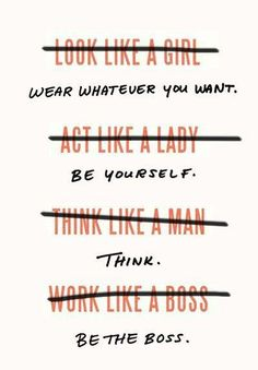 Wear Whatever You Want. Be Yourself. Think. Be the Boss.