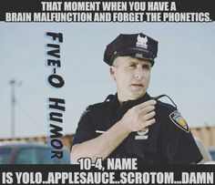 I do this at least once a week! Dispatcher Quotes, Police Dispatcher, Police Officer, Police Jokes, Funny Police, Cop Jokes, Funny Cops, Correctional Officer Humor, Cops Humor