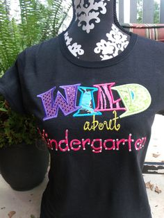 WILD about KINDERGARTEN, PRE-K, 1st Grade Teacher's Embroidered & Appliqued Womens T-Shirt. $28.00, via Etsy.