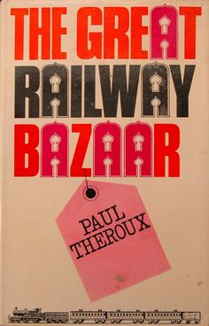 """The Great Railway Bazaar by Paul Theroux  All about trains. Per the author: """"The trains [in a country] contain the essential paraphernalia o..."""