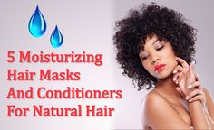 5 Moisturizing Hair Masks And Conditioners for Natural Hair Perfect For This Summer  Read the article here - http://www.blackhairinformation.com/products-2/featured/5-moisturizing-hair-masks-conditioners-natural-hair-perfect-summer/