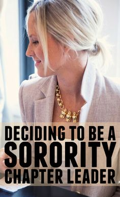 Your Sorority Sister: DECIDING TO BE A SORORITY CHAPTER LEADER #Sorority #Greek #GreekLife #Leader