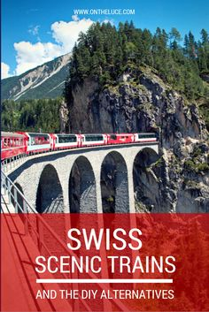 Switzerland's most scenic train journeys – the Glacier Express and Bernina Express – and the DIY budget alternatives