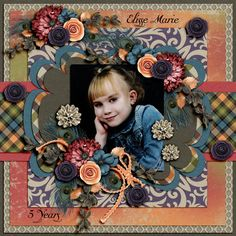 Elisse Marie 5 years layout by Scrapahoolic09 using Settling in to Autumn Kit