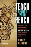 Teach Beyond Your Reach: An Instructor's Guide to Developing and Running Successful Distance Learning Classes, Workshops, Training Sessions, and More by Robin Neidorf #DOEBibliography
