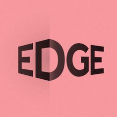 SECONDARY RESEARCH: The word 'EDGE' folded around the corner of a wall. This…