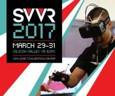 VR EXPO - Talks, panels & the BEST networking in VR - Largest Most Diverse Expo Floor in VR for 3 Years running + March 29-31 San Jose Convention Center