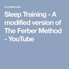 Sleep Training - A modified version of The Ferber Method Ferber Method, Sleep, Training, Tips, Youtube, Baby, Work Outs, Excercise, Baby Humor