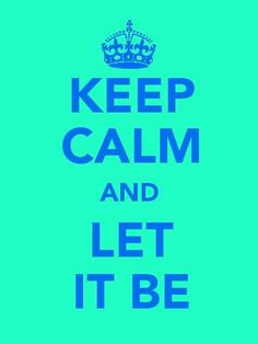 Keep calm let it be wallpaper