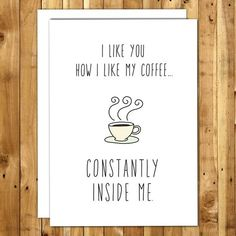 funny quotes - Funny Anniversary Card Naughty Anniversary Card Kinky Card Funny Sex Card For Husband Funny Card Boyfriend How I Like My Coffee 160 Love Notes For Boyfriend, Cards For Boyfriend, Diy Gifts For Boyfriend, Boyfriend Quotes, Love Cards For Him, Funny Love Cards, Cadeau St Valentin, Relationship Quotes For Him, Marriage Life
