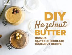 DIY Hazelnut Butter (Bonus: Salted Chocolate Hazelnut Recipe)